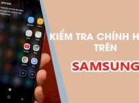 Lam Sao De Kiem Tra Smartphone Samsung Chinh Hang Hay Xach Tay 01