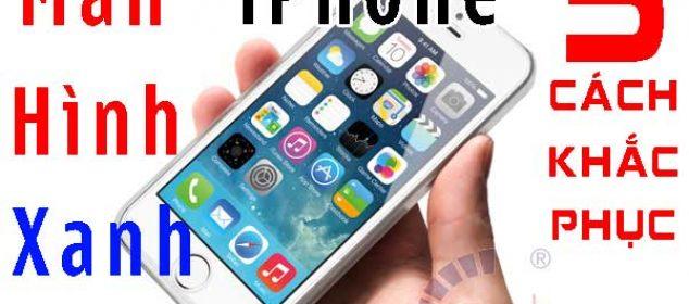 5 Cach Cuc De Giup Khac Phuc Man Hinh Xanh Iphone 5 01