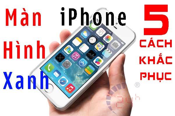 5 cách cực dễ giúp khắc phục màn hình xanh iPhone 5