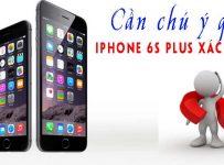 Can Chu Y Gi Khi Mua Iphone 6s Plus Xach Tay Vao Nam 2018 01