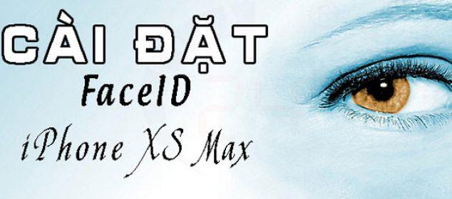 Cach Cai Dat Faceid Tren Iphone Xs Max Don Gian Trong Vai Phut 04