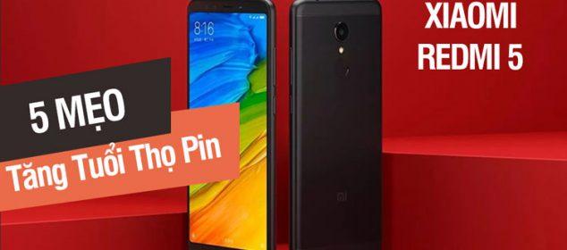 5 Meo Tang Tuoi Tho Va Thoi Luong Pin Xiaomi Redmi 5 5 Plus 01